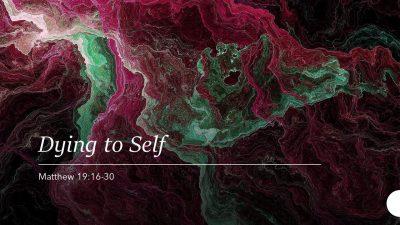 Matthew 19 - Dying to Self